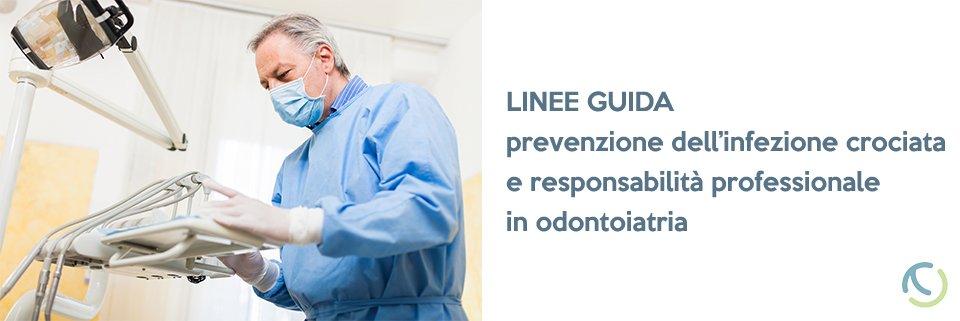 Linee guida per la prevenzione dell'infezione crociata e responsabilità professionale in odontoiatria